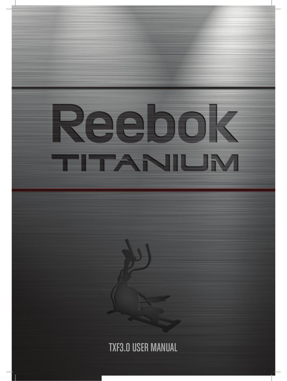 carpintero ego temperatura  REEBOK TITANIUM TXF3.0 USER MANUAL Pdf Download | ManualsLib