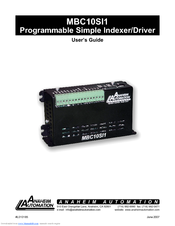 Anaheim Automation PROGRAMMABLE SIMPLE INDEXER/DRIVER MBC10SI1 Manuals