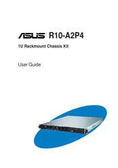 Asus 1U Rackmount Chassis Kit R10-A2P4 User Manual
