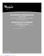 Whirlpool BOTTOM-MOUNT REFRIGERATOR Use & Care Manual