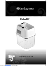 Blendtec Kitchen Mill Owneru0027s Manual