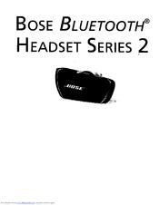bose bluetooth headset 2 series manuals rh manualslib com Bose Bluetooth Headset Series 1 Bose Bluetooth Headset Series 3