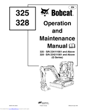 BOBCAT 325 - S/N 234111001 OPERATION AND MAINTENANCE MANUAL