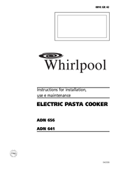 Whirlpool ADN 656 Instructions For Installation, Use E Maintenance