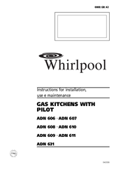 Whirlpool ADN 607 Instructions For Installation, Use E Maintenance