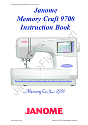 Janome memory craft 9700 manuals for Janome memory craft 9000 problems