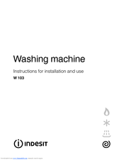 Verrassend INDESIT W 103 INSTRUCTIONS FOR INSTALLATION AND USE MANUAL Pdf DU-92