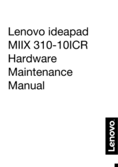 LENOVO IDEAPAD MIIX 310-10ICR HARDWARE MAINTENANCE MANUAL