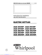 Whirlpool AGB 384/WP Instructions For Installation, Use And Maintenance Manual