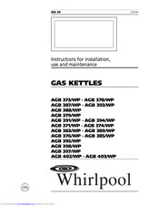 Whirlpool AGB 371/WP Instructions For Installation, Use And Maintenance Manual