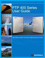 Motorola PTP 400 Series User Manual