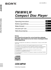 We have 6 Sony CDX-MP40 Installation/Connection manuals available for free PDF download: Operating Instructions Manual, Service Manual, ...