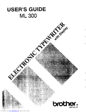 Brother ML 300 - Electronic Display Typewriter User Manual