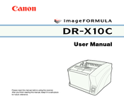Canon DR-X10C - imageFORMULA - Document Scanner User Manual
