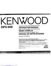 KENWOOD DPX-600 INSTRUCTION MANUAL Pdf Download. on