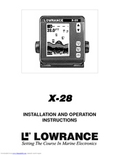 Lowrance X-28 Installation And Operation Instructions Manual
