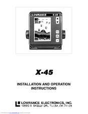 Lowrance X-45 Installation And Operation Instructions Manual