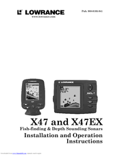 Lowrance X47EX Installation And Operation Instructions Manual