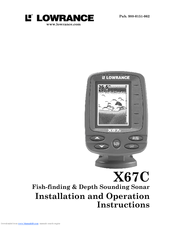 Lowrance X67C Installation And Operation Instructions Manual