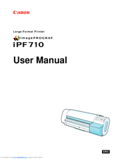 Canon imagePROGRAF iPF710 with Colortrac Scanning System User Manual