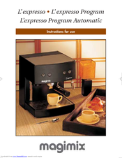 MAGIMIX L'expresso Program Automatic Instructions For Use Manual