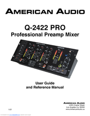 AMERICAN AUDIO Q-2422 PRO User Manual And Reference Manual