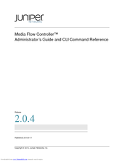 Juniper MEDIA FLOW CONTROLLER 2 0 4 - ADMINISTRATOR S GUIDE AND CLI