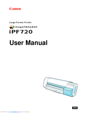 Canon iPF720 - imagePROGRAF Color Inkjet Printer User Manual