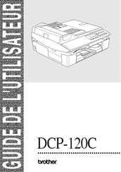 Brother DCP120C - Flatbed Multifunction Photo Capture Center Guide Utilisateur
